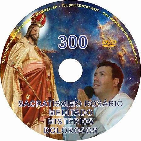 DVD ROSÁRIO MEDITADO 300 MISTÉRIOS DOLOROSOS