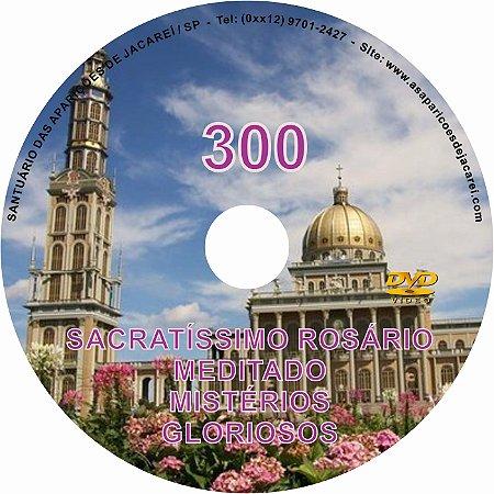 DVD ROSÁRIO MEDITADO 300 - MISTÉRIOS GLORIOSOS