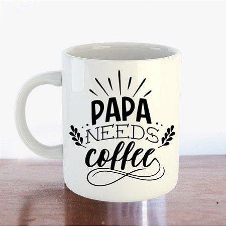 Caneca PAPA NEEDS COFFEE