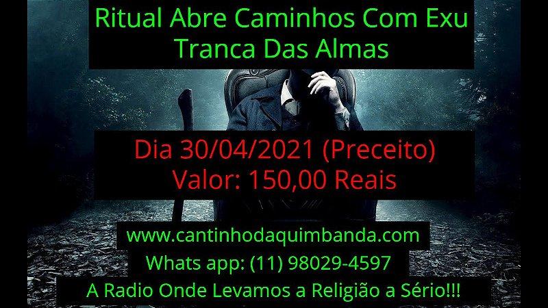 RITUAL ABRE CAMINHO COM EXU TRANCA RUA DAS ALMAS