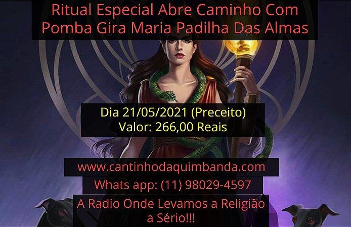 RITUAL ESPECIAL ABRE CAMINHO POMBA GIRA MARIA PADILHA DAS ALMAS