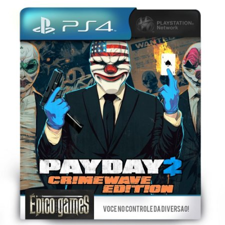 Payday 2 Crimewave Edition - PS4 - Mídia Digital