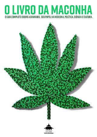 O Livro Da Maconha: O Guia Completo Sobre A Cannabis