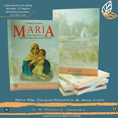LIVRO MARIA MAE, DISCIPULA E MISSIONARIA