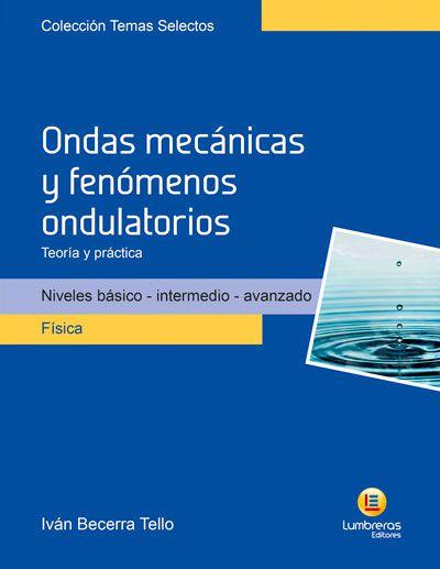 ONDAS MECÂNICAS E FENÔMENOS ONDULATÓRIOS - TEORIA E PRÁTICA