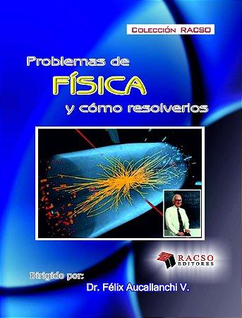 FÍSICA: PROBLEMAS DE FÍSICA E COMO RESOLVÊ-LOS