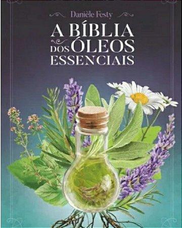 Livro Aromaterapia A Bíblia dos Óleos Essenciais