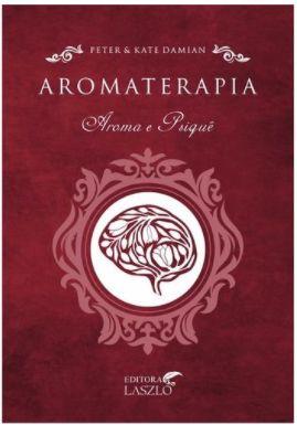 Livro Aromaterapia Aroma e Psique