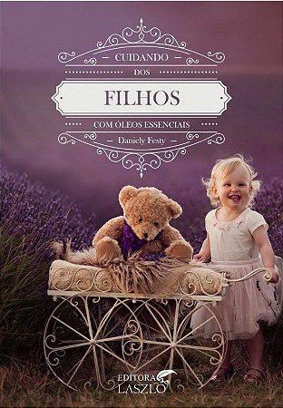 Livro Aromaterapia Cuidando dos Filhos