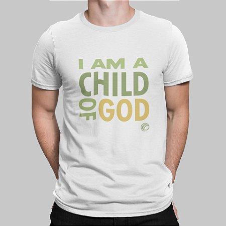 Camiseta Masculina - I'm a Child of God