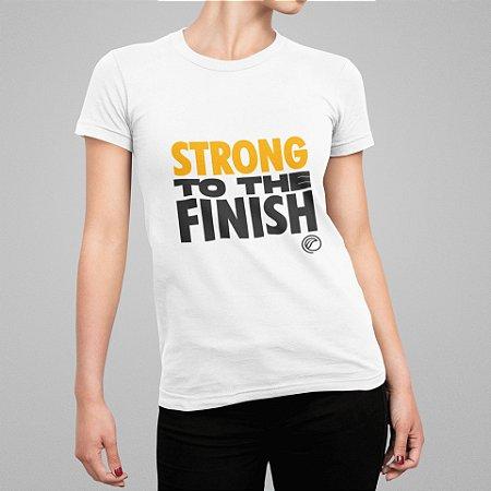 Camiseta Feminina - Strong To The Finish