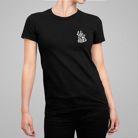 Camiseta Feminina - Life is Good