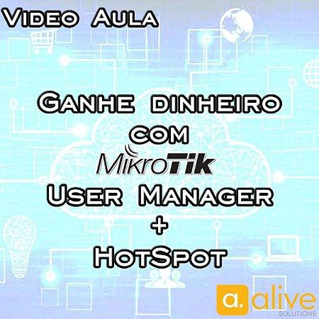 Video Aula - Ganhe dinheiro com MikroTik User Manager + HotSpot