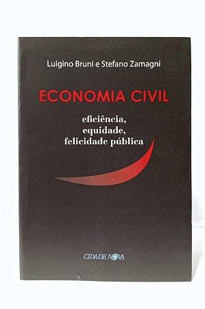 ECONOMIA CIVIL - Eficiência, equidade, felicidade pública