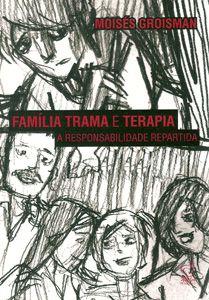 Família, Trama e Terapia - A responsabilidade repartida