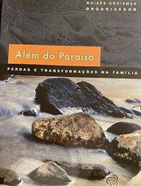Além do Paraíso - Perdas e Transformações na Família