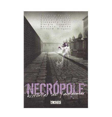 NECROPOLE - HISTORIAS DE FANTASMAS - Vários Autores