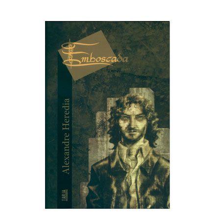 EMBOSCADA - Alexandre Herédia