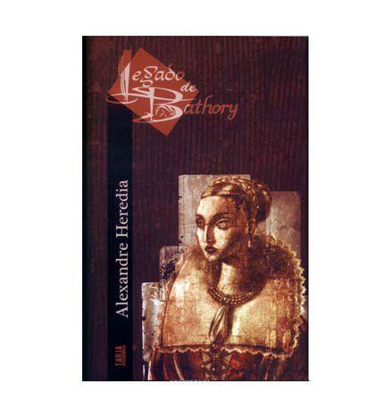 LEGADO DE BATHORY - Alexandre Herédia