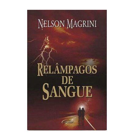 RELÂMPAGOS DE SANGUE -  Nelson Magrini