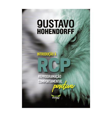 INTRODUÇÃO À RCP - REPROGAMAÇÃO COMPORTAMENTAL POSITIVA - Gustavo Hohendorff