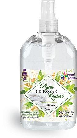 Água de Passar Pureza 500ml - Tropical Aromas