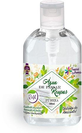 Refil Água de Passar Pureza  500ml - Tropical Aromas