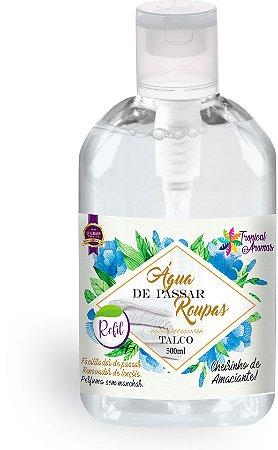 Refil Água de Passar Talco 500ml - Tropical Aromas