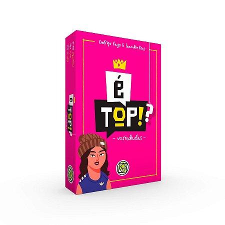 É Top!?