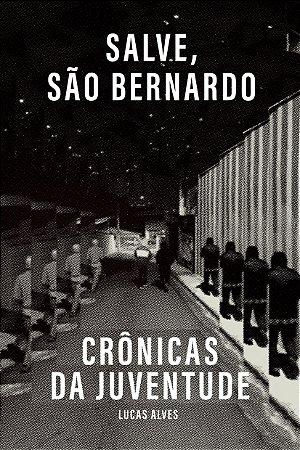 Livro - Salve, São Bernardo: crônicas da juventude