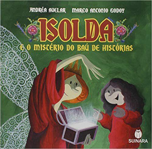 Isolda, e o mistério do baú de histórias
