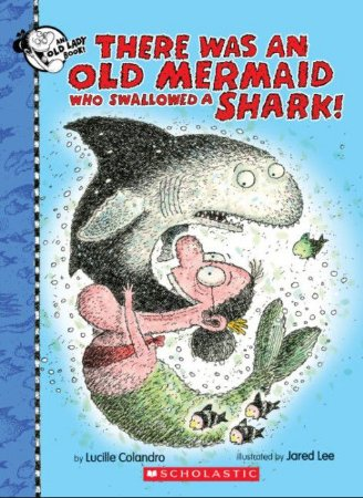 There was an old Mermaid Who Swallowed a shark