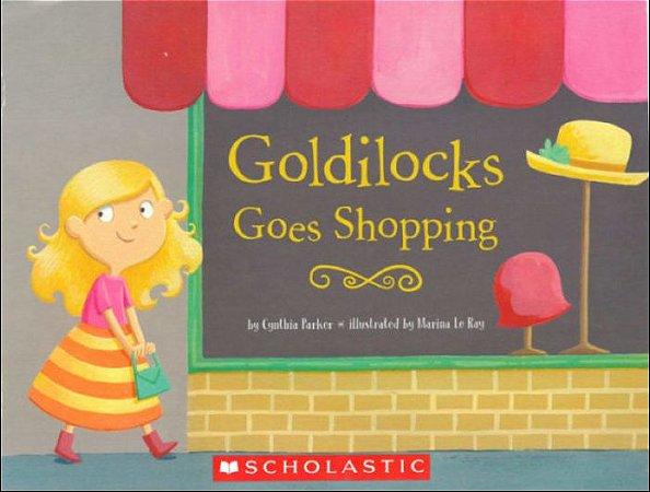 GOLDILOCKS GOES SHOPPING