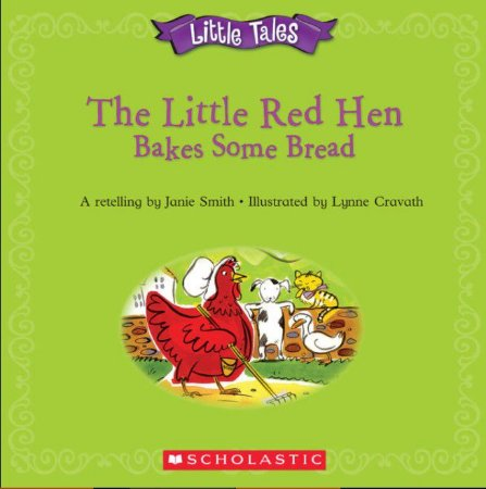 The Little Red Hen Bakes Some Bread
