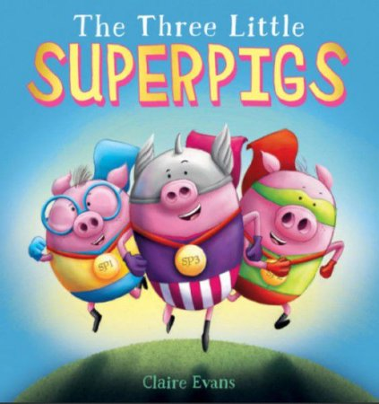 The Three Little Superpigs- HARDCOVER