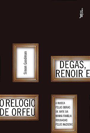 Degas, renoir e o relogio de orfeu