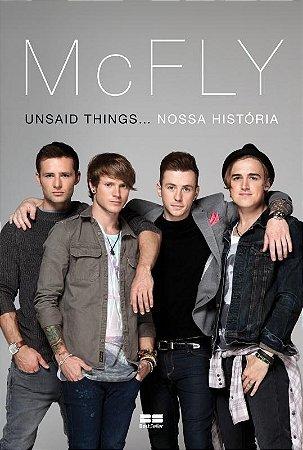 McFly: Unsaid things. nossa história