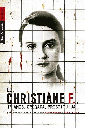 Eu, Christiane F., 13 anos, drogada, prostituída... (edição de bolso)