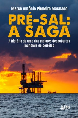 Pré-sal: a saga