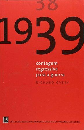 1939: Contagem regressiva para a guerra