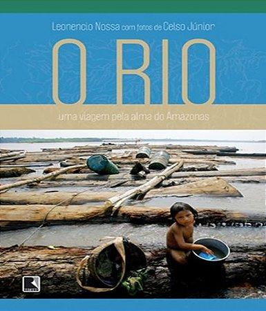O rio: Uma viagem pela alma do Amazonas