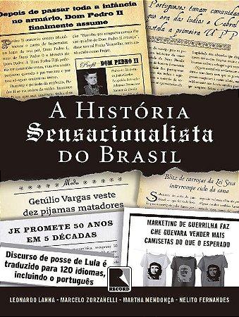 A história sensacionalista do Brasil