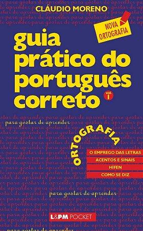 Guia prático do português correto – ortografia - vol. 1