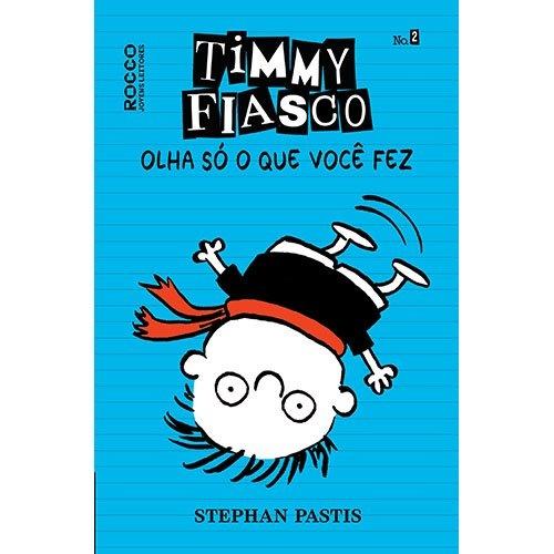 Timmy Fiasco: Olha só o que você fez