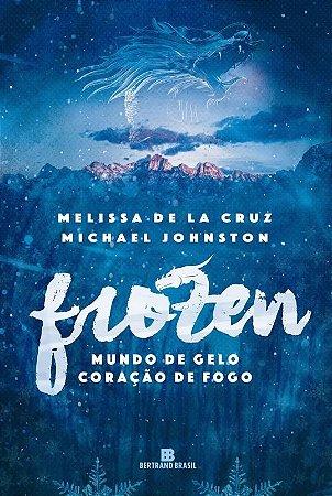Frozen (Vol. 1 Mundo de gelo, coração de fogo)