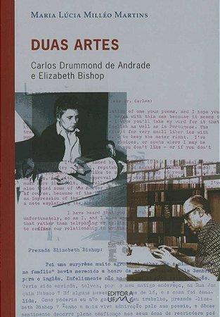 Duas artes - Carlos Drummond de Andrade e Elizabeth Bishop