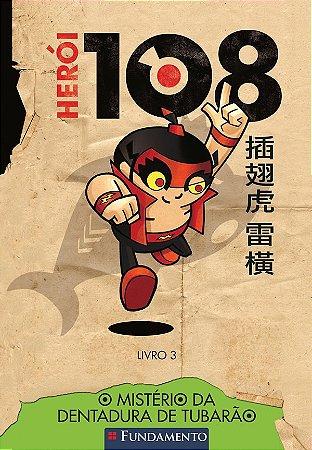 Heroi 108 - O Misterio Da Dentadura De Tubarao - Vol 03