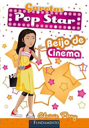 Garotas Pop Star 04 - Beijo De Cinema