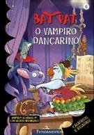 Bat Pat - O Vampiro Dançarino