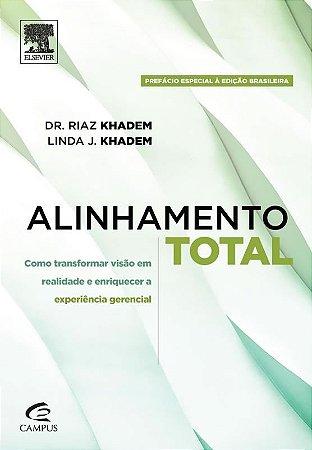 Alinhamento total - como transformar visao em realidade e enriquecer a experiencia gerencial